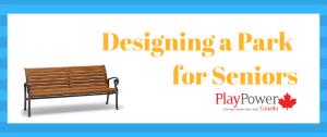 Designing a Park for Seniors