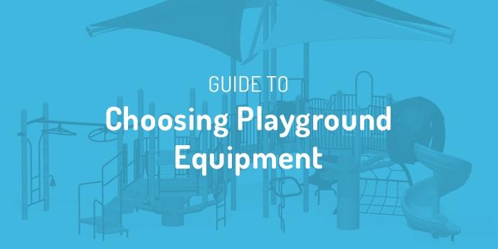 Guide To Choosing Playground Equipment