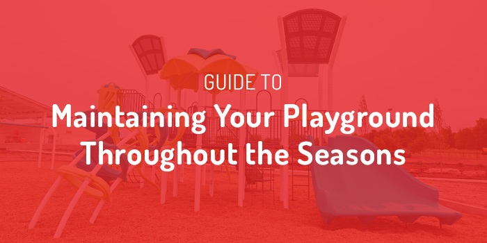 Guide To Maintaining Your Playground Throughout The Seasons