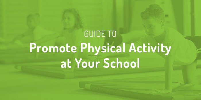 How To Promote Physical Activity At Your School